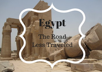 Egypt: The Road Less Traveled